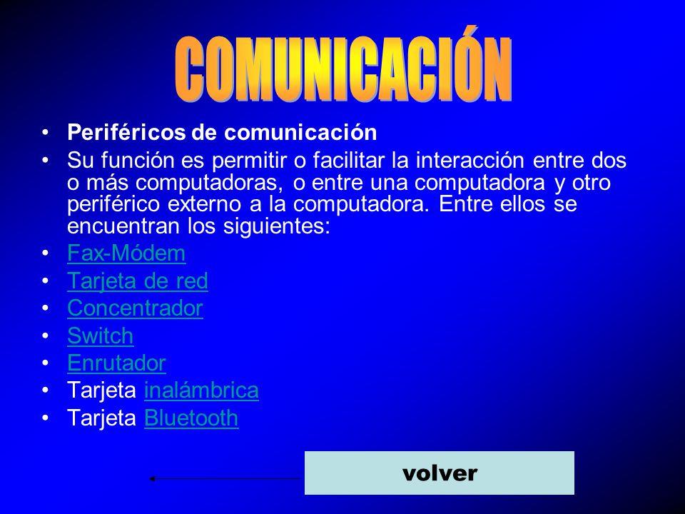 Periféricos de comunicación Su función es permitir o facilitar la interacción entre dos o más computadoras, o entre una computadora y otro periférico externo a la computadora.