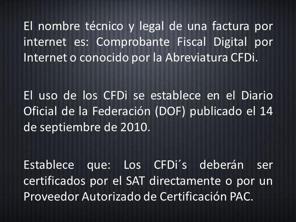 El nombre técnico y legal de una factura por internet es: Comprobante Fiscal Digital por Internet o conocido por la Abreviatura CFDi.