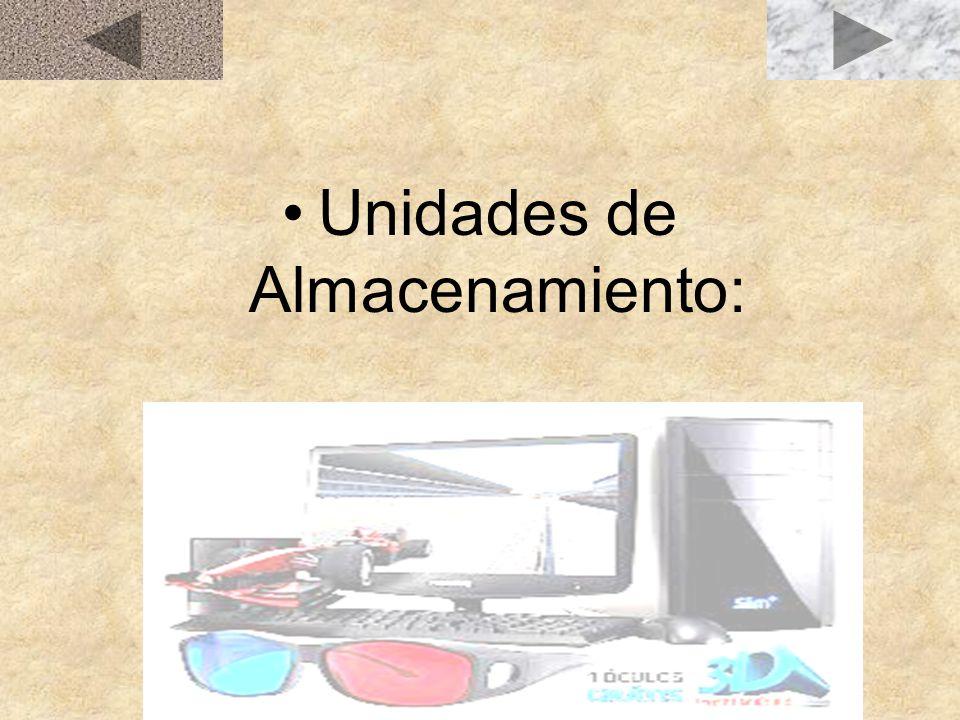 Unidades de Almacenamiento: