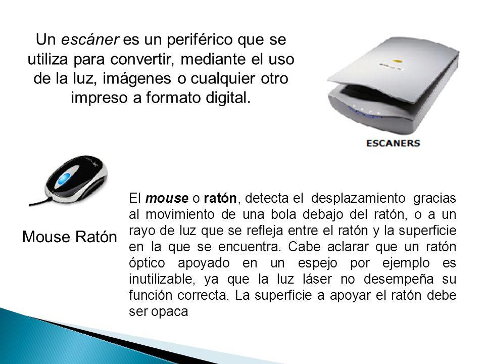Mouse Ratón El mouse o ratón, detecta el desplazamiento gracias al movimiento de una bola debajo del ratón, o a un rayo de luz que se refleja entre el ratón y la superficie en la que se encuentra.
