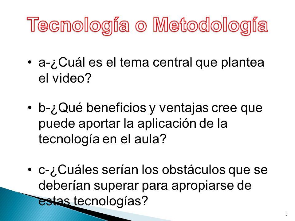 3 a-¿Cuál es el tema central que plantea el video.