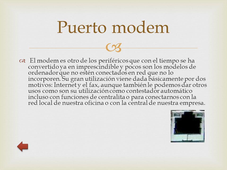   El modem es otro de los periféricos que con el tiempo se ha convertido ya en imprescindible y pocos son los modelos de ordenador que no estén conectados en red que no lo incorporen.