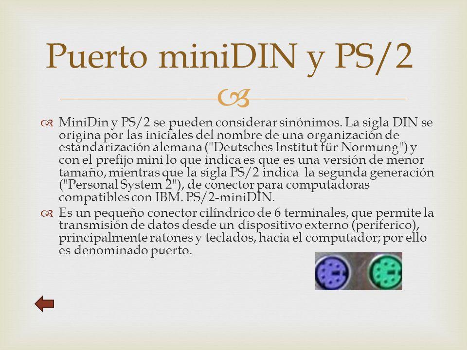   MiniDin y PS/2 se pueden considerar sinónimos.