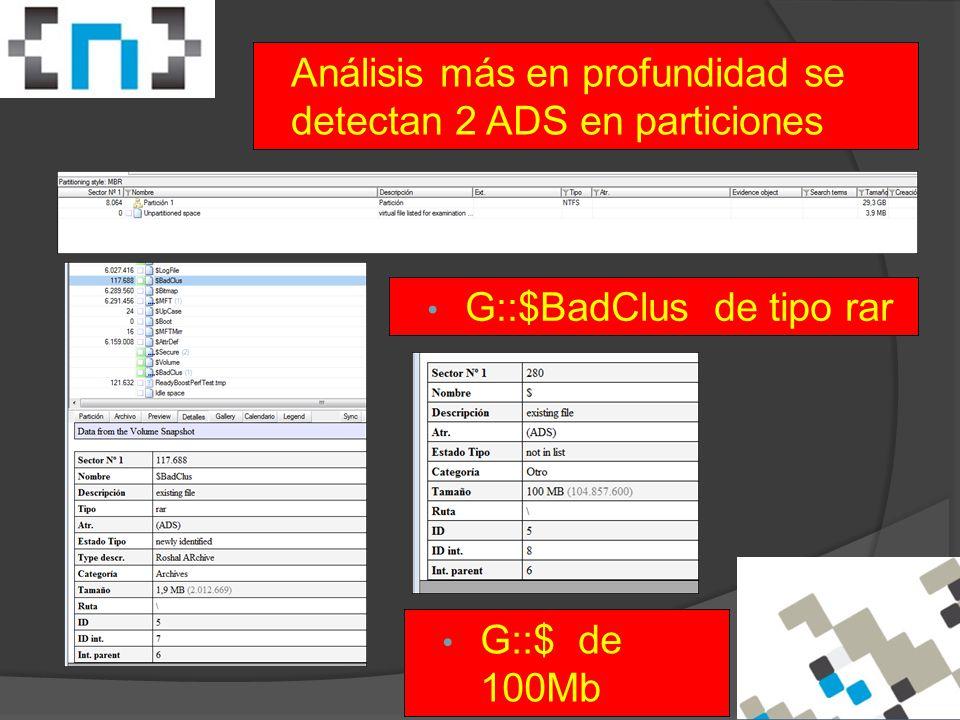 Análisis más en profundidad se detectan 2 ADS en particiones G::$BadClus de tipo rar G::$ de 100Mb