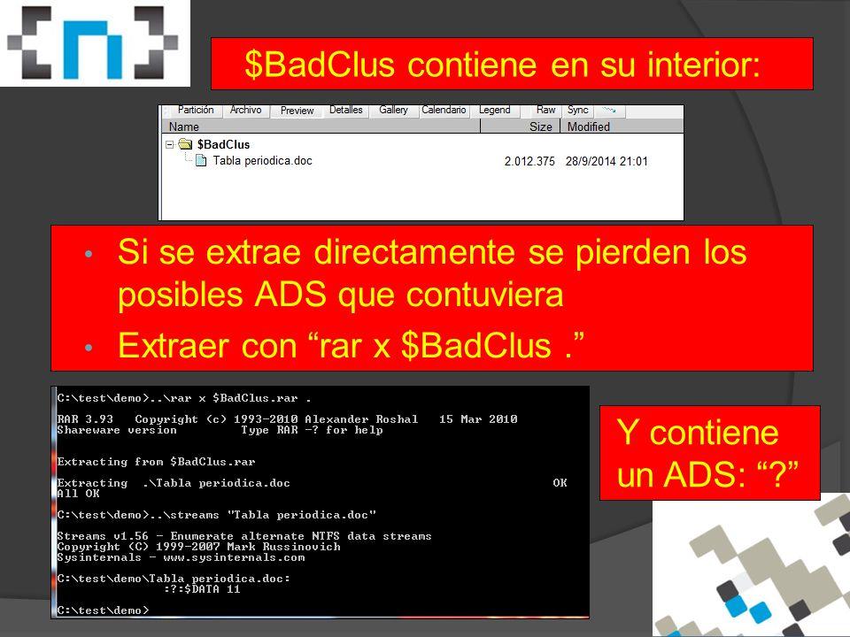 $BadClus contiene en su interior: Si se extrae directamente se pierden los posibles ADS que contuviera Extraer con rar x $BadClus. Y contiene un ADS: