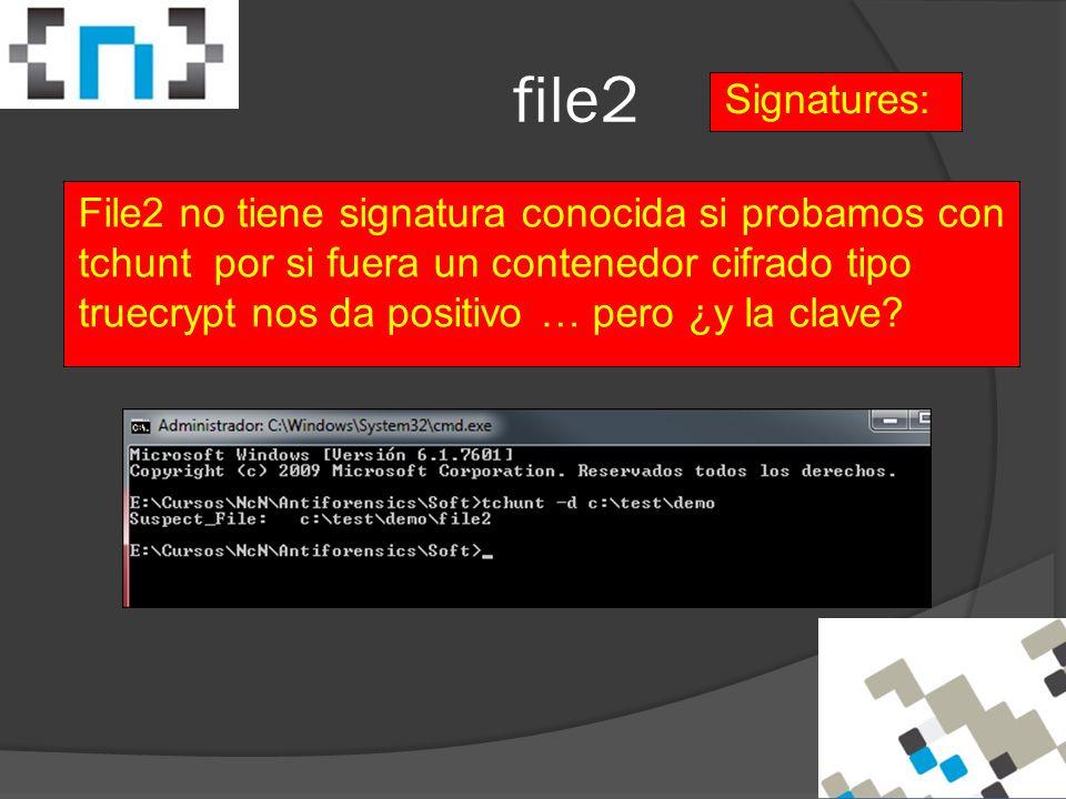 file2 File2 no tiene signatura conocida si probamos con tchunt por si fuera un contenedor cifrado tipo truecrypt nos da positivo … pero ¿y la clave.