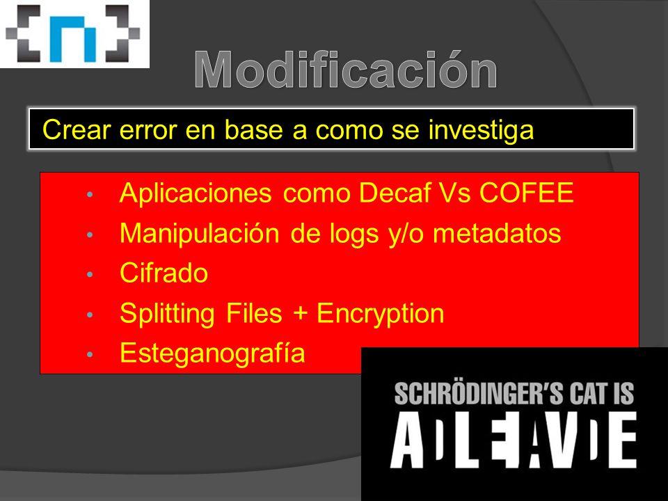 Aplicaciones como Decaf Vs COFEE Manipulación de logs y/o metadatos Cifrado Splitting Files + Encryption Esteganografía Crear error en base a como se investiga