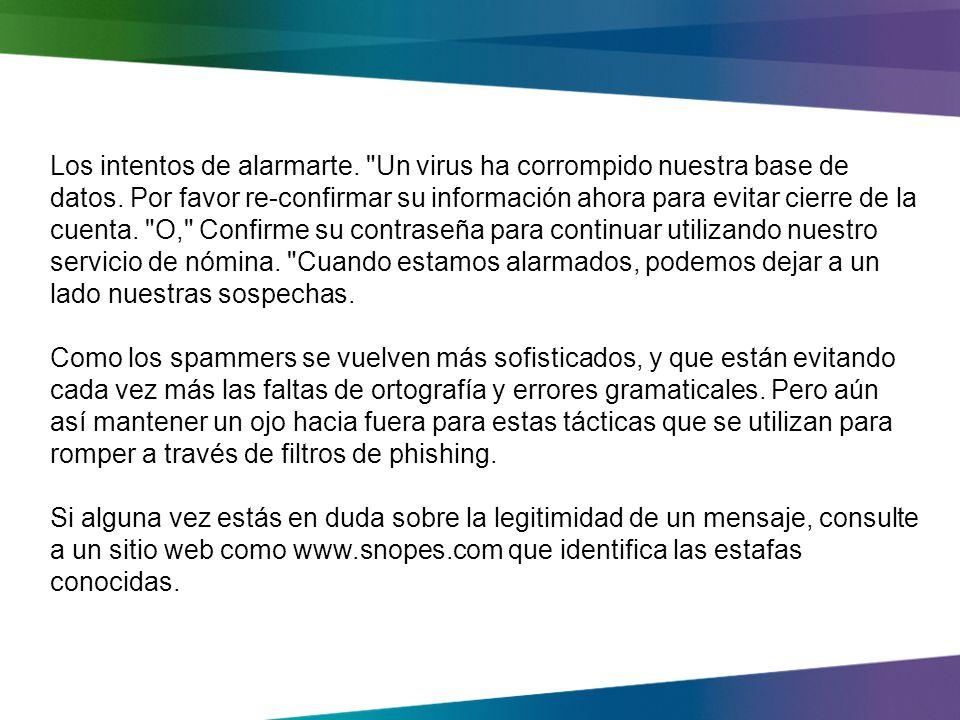 Al igual que la estafa de phishing (pescando) en nuestra historia, los delincuentes diseñan sus mensajes a ser muy convincentes.