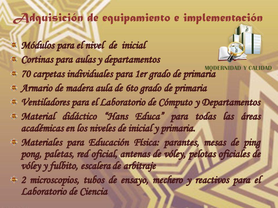 Adquisición de equipamiento e implementación MODERNIDAD Y CALIDAD