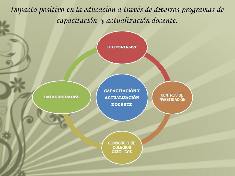 Impacto positivo en la educación a través de diversos programas de capacitación y actualización docente.