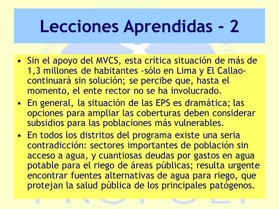 Lecciones Aprendidas - 2 Sin el apoyo del MVCS, esta crítica situación de más de 1,3 millones de habitantes -sólo en Lima y El Callao- continuará sin solución; se percibe que, hasta el momento, el ente rector no se ha involucrado.