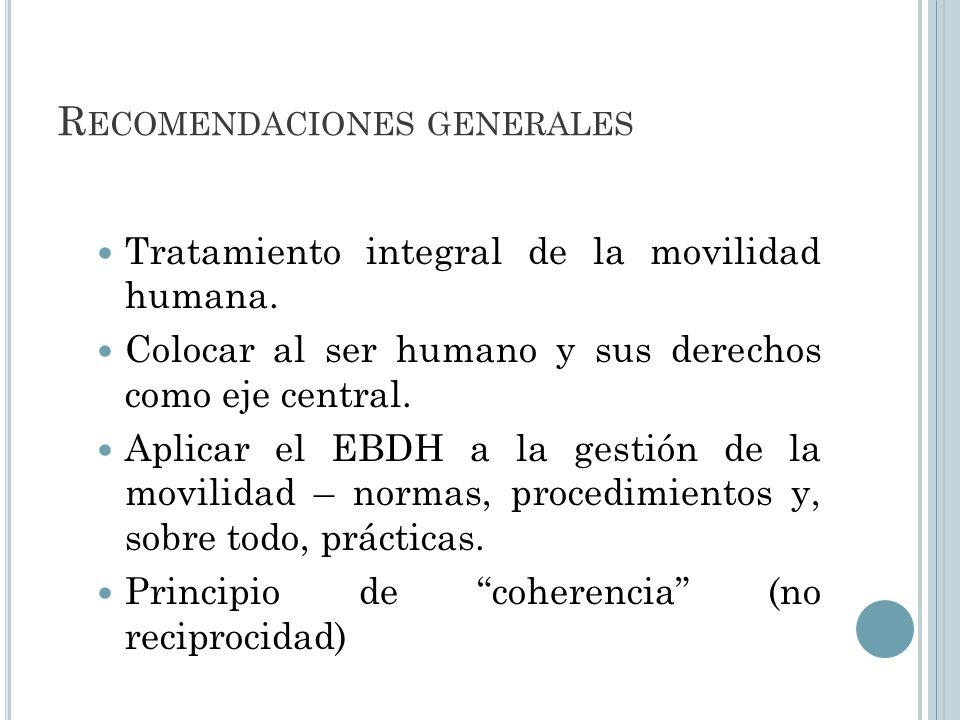 R ECOMENDACIONES GENERALES Tratamiento integral de la movilidad humana.