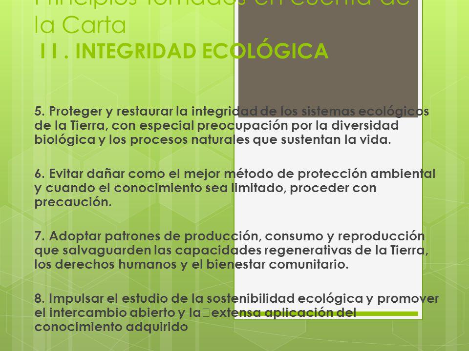 Principios tomados en cuenta de la Carta I I. INTEGRIDAD ECOLÓGICA 5.