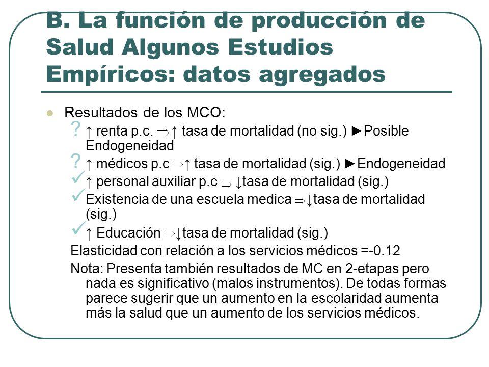 Resultados de los MCO: . ↑ renta p.c. ↑ tasa de mortalidad (no sig.) ►Posible Endogeneidad .
