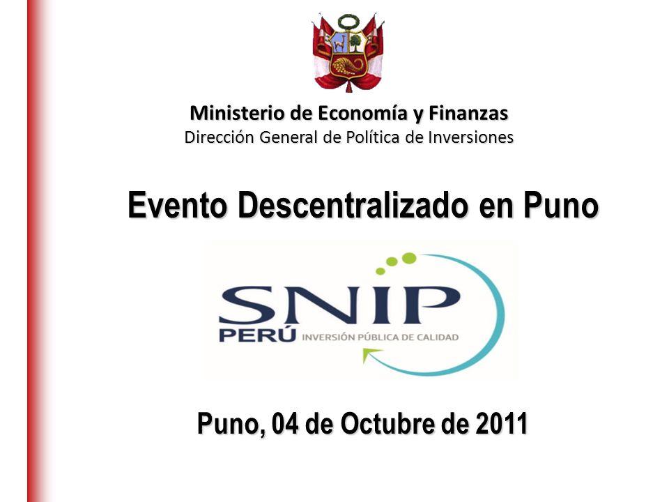 Evento Descentralizado en Puno Puno, 04 de Octubre de 2011 Ministerio de Economía y Finanzas Dirección General de Política de Inversiones