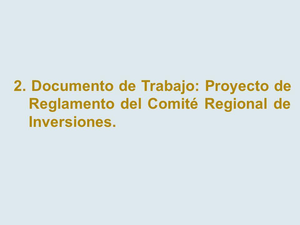 2. Documento de Trabajo: Proyecto de Reglamento del Comité Regional de Inversiones.