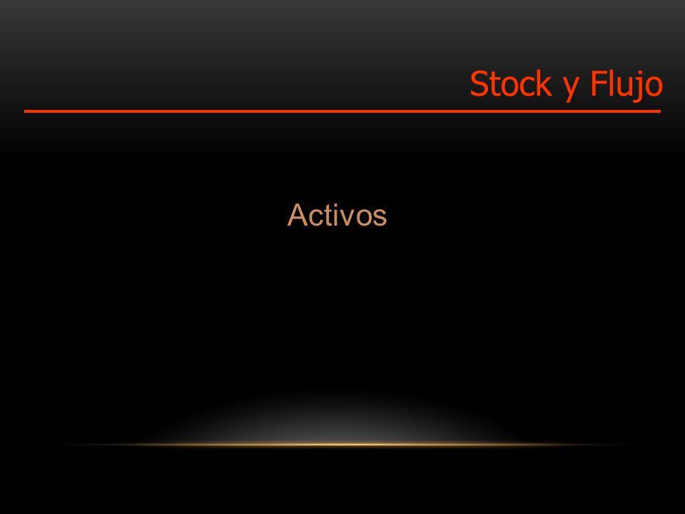 Activos Stock y Flujo