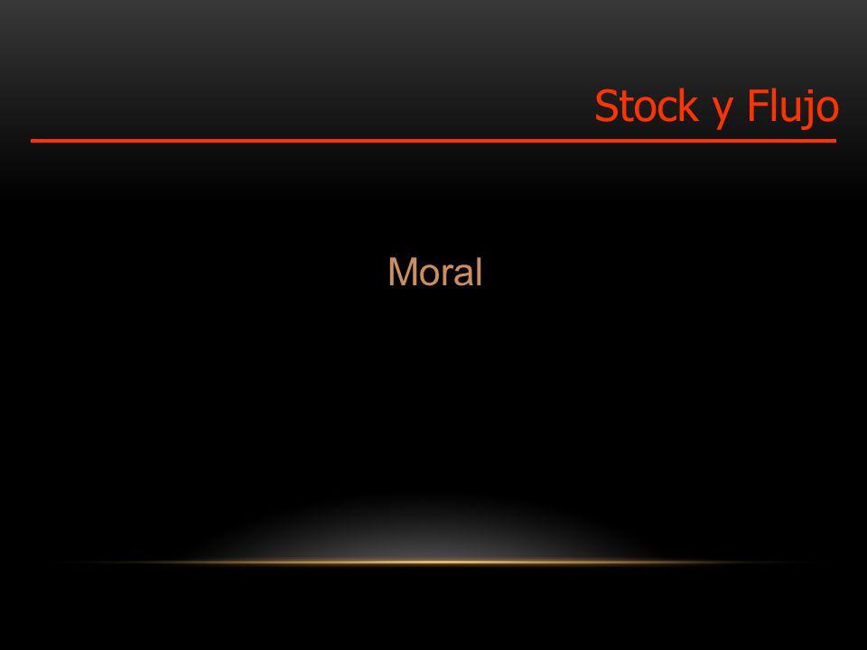 Moral Stock y Flujo