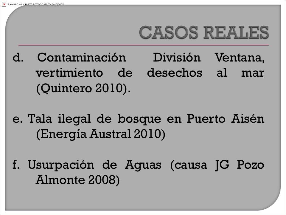 d. Contaminación División Ventana, vertimiento de desechos al mar (Quintero 2010).
