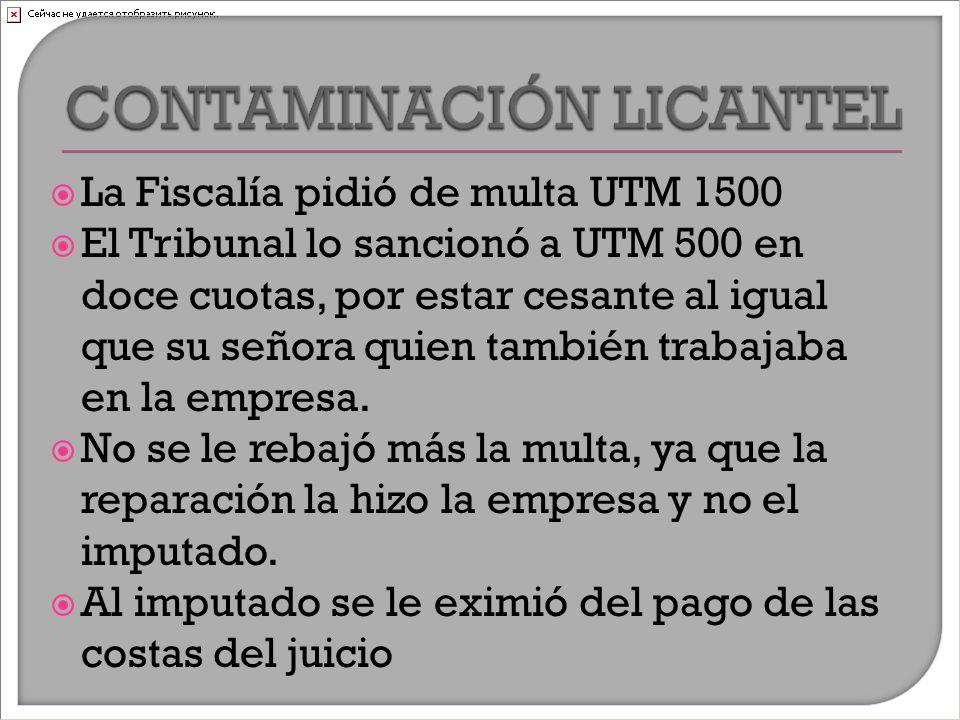  La Fiscalía pidió de multa UTM 1500  El Tribunal lo sancionó a UTM 500 en doce cuotas, por estar cesante al igual que su señora quien también trabajaba en la empresa.