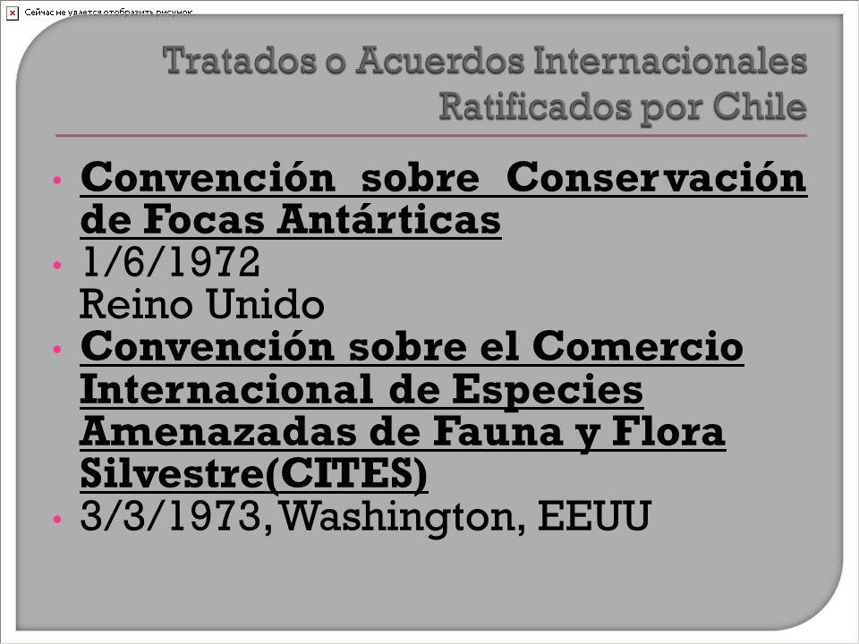 Convención sobre Conservación de Focas Antárticas 1/6/1972 Reino Unido Convención sobre el Comercio Internacional de Especies Amenazadas de Fauna y Flora Silvestre(CITES) 3/3/1973, Washington, EEUU