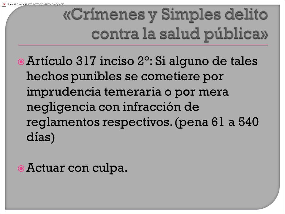  Artículo 317 inciso 2°: Si alguno de tales hechos punibles se cometiere por imprudencia temeraria o por mera negligencia con infracción de reglamentos respectivos.