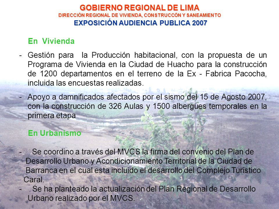 En Vivienda -Gestión para la Producción habitacional, con la propuesta de un Programa de Vivienda en la Ciudad de Huacho para la construcción de 1200 departamentos en el terreno de la Ex - Fabrica Pacocha, incluida las encuestas realizadas.