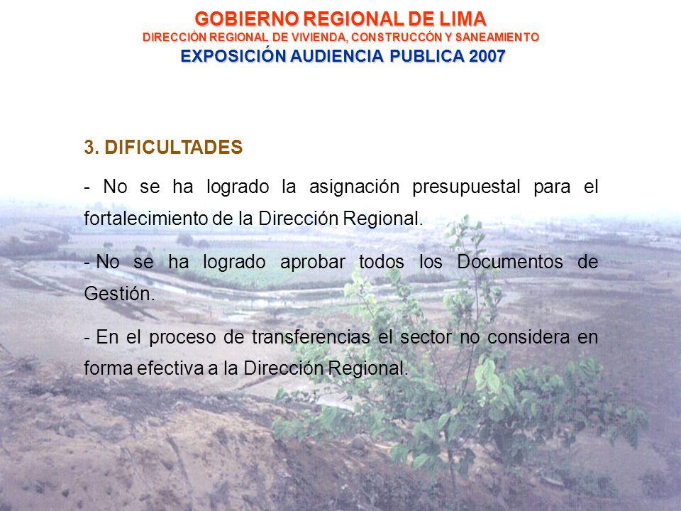 GOBIERNO REGIONAL DE LIMA DIRECCIÓN REGIONAL DE VIVIENDA, CONSTRUCCÓN Y SANEAMIENTO EXPOSICIÓN AUDIENCIA PUBLICA 2007 3.