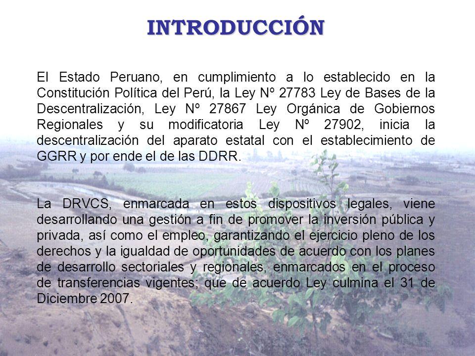 INTRODUCCIÓN El Estado Peruano, en cumplimiento a lo establecido en la Constitución Política del Perú, la Ley Nº 27783 Ley de Bases de la Descentralización, Ley Nº 27867 Ley Orgánica de Gobiernos Regionales y su modificatoria Ley Nº 27902, inicia la descentralización del aparato estatal con el establecimiento de GGRR y por ende el de las DDRR.