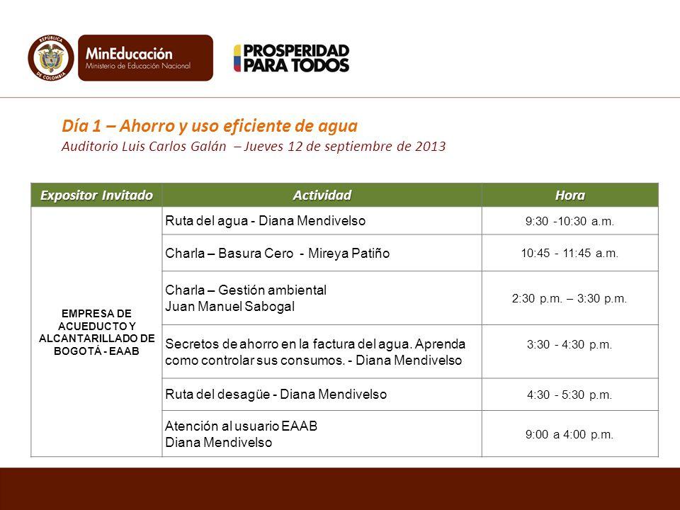 Expositor Invitado Actividad Hora EMPRESA DE ACUEDUCTO Y ALCANTARILLADO DE BOGOTÁ - EAAB Ruta del agua - Diana Mendivelso 9:30 -10:30 a.m.