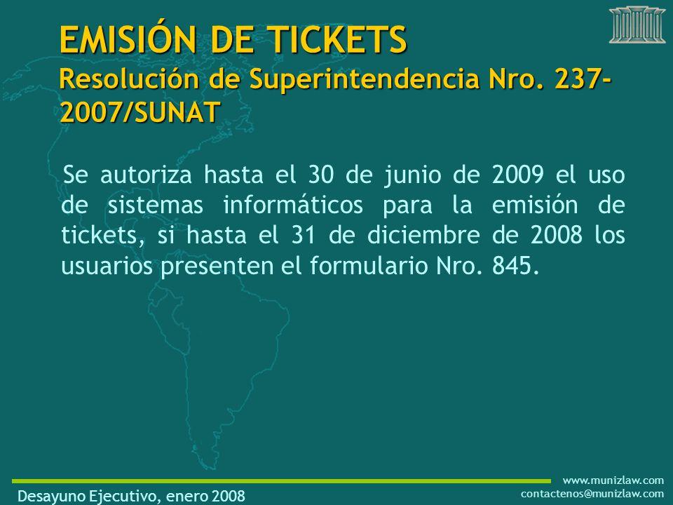 www.munizlaw.com contactenos@munizlaw.com Se autoriza hasta el 30 de junio de 2009 el uso de sistemas informáticos para la emisión de tickets, si hasta el 31 de diciembre de 2008 los usuarios presenten el formulario Nro.