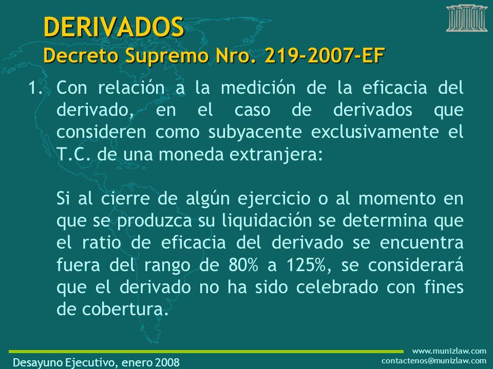 www.munizlaw.com contactenos@munizlaw.com 1.Con relación a la medición de la eficacia del derivado, en el caso de derivados que consideren como subyacente exclusivamente el T.C.