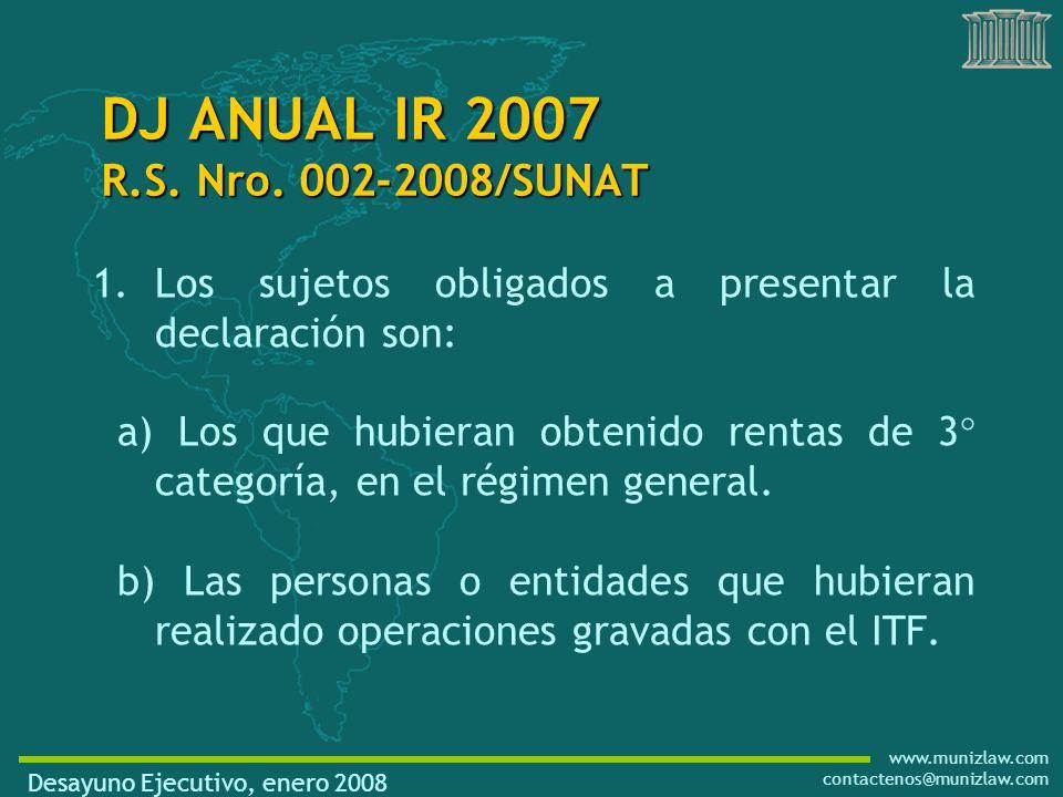 www.munizlaw.com contactenos@munizlaw.com 1.Los sujetos obligados a presentar la declaración son: a) Los que hubieran obtenido rentas de 3° categoría, en el régimen general.