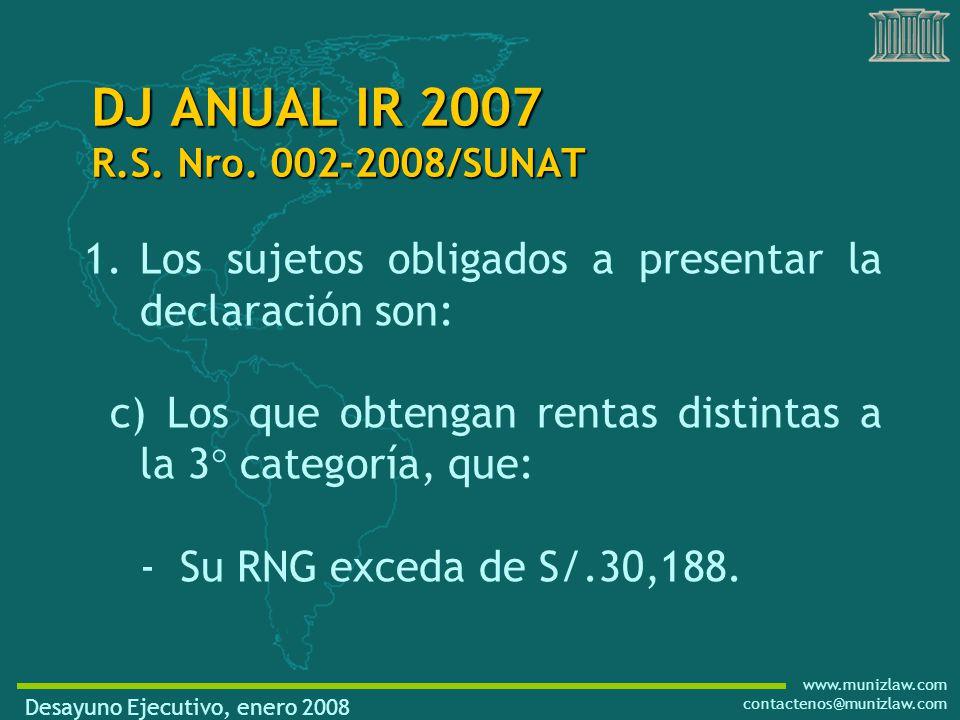 www.munizlaw.com contactenos@munizlaw.com 1.Los sujetos obligados a presentar la declaración son: c) Los que obtengan rentas distintas a la 3° categoría, que: -Su RNG exceda de S/.30,188.