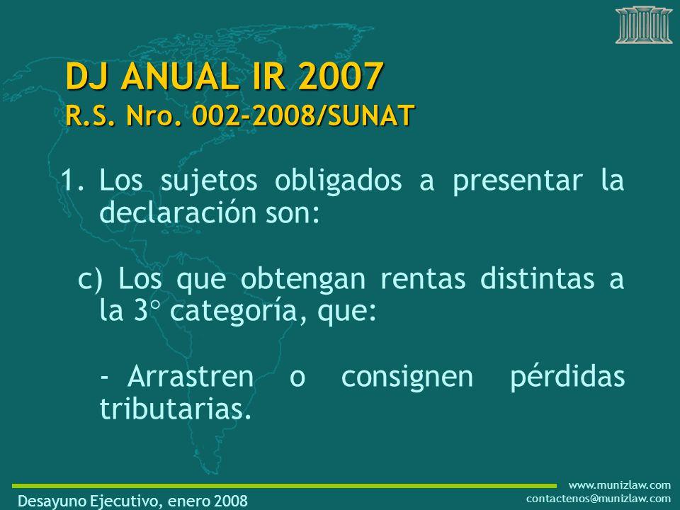 www.munizlaw.com contactenos@munizlaw.com 1.Los sujetos obligados a presentar la declaración son: c) Los que obtengan rentas distintas a la 3° categoría, que: -Arrastren o consignen pérdidas tributarias.