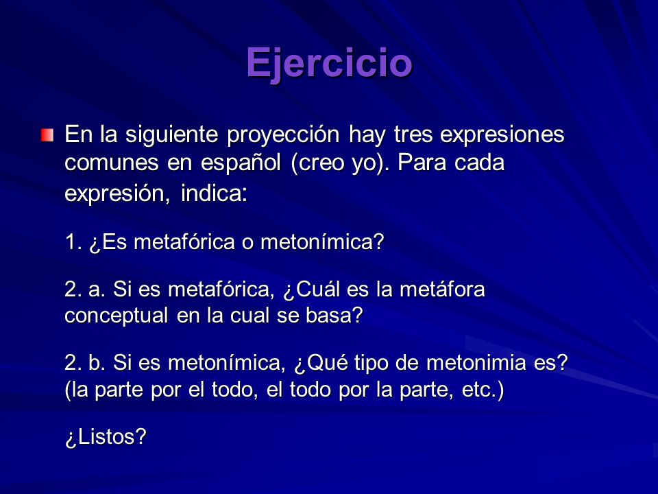 Ejercicio En la siguiente proyección hay tres expresiones comunes en español (creo yo).