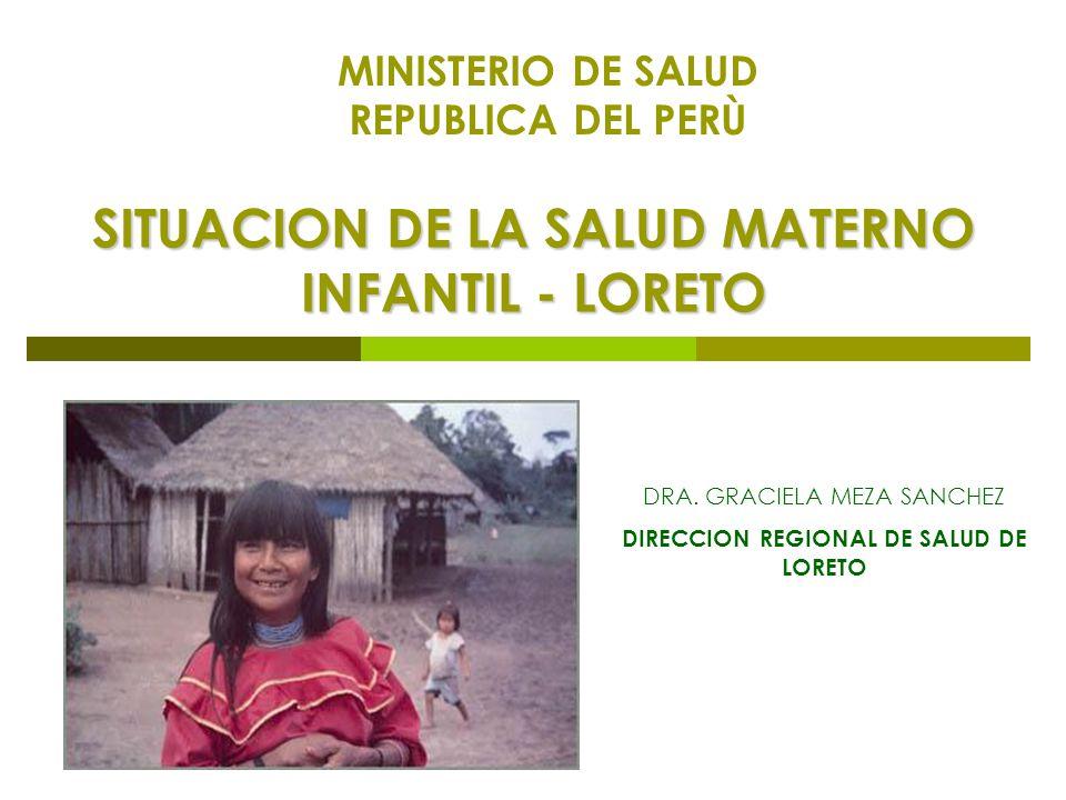 SITUACION DE LA SALUD MATERNO INFANTIL - LORETO DRA.