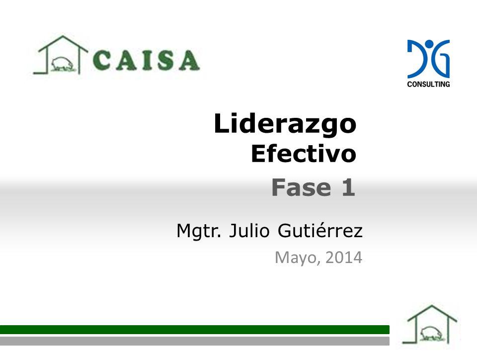 Liderazgo Efectivo Fase 1 Mgtr. Julio Gutiérrez Mayo, 2014