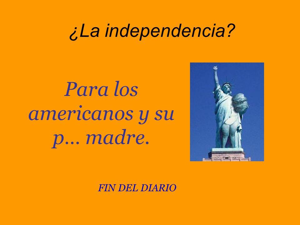 ¿La independencia
