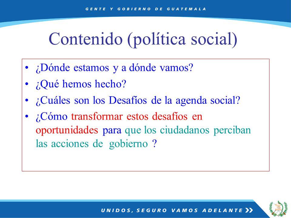 Contenido (política social) ¿Dónde estamos y a dónde vamos.