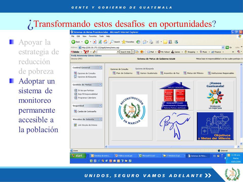 Sistema de metas de gobierno SIGOB Apoyar la estrategia de reducción de pobreza Adoptar un sistema de monitoreo permanente accesible a la población