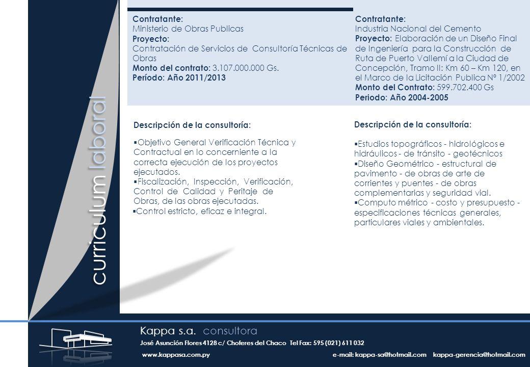 Contratante: Ministerio de Obras Publicas Proyecto: Contratación de Servicios de Consultoría Técnicas de Obras Monto del contrato: 3.107.000.000 Gs.