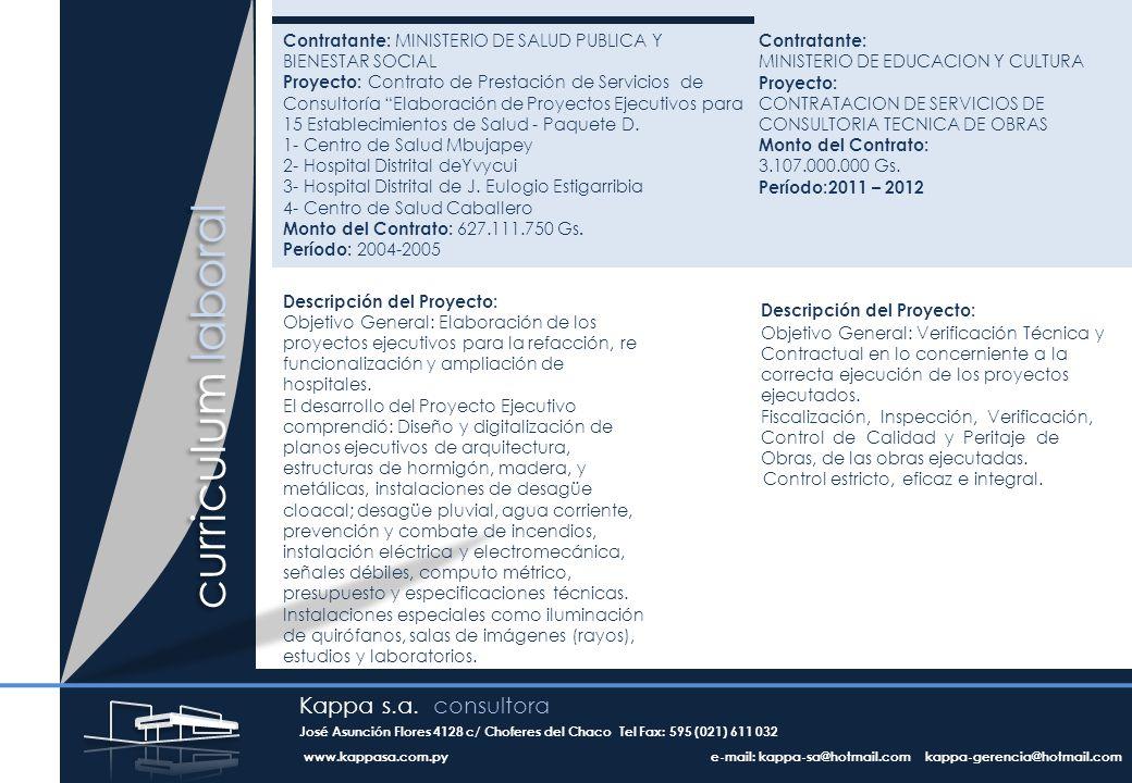 curriculum laboral Contratante: MINISTERIO DE EDUCACION Y CULTURA Proyecto: CONTRATACION DE SERVICIOS DE CONSULTORIA TECNICA DE OBRAS Monto del Contrato: 3.107.000.000 Gs.