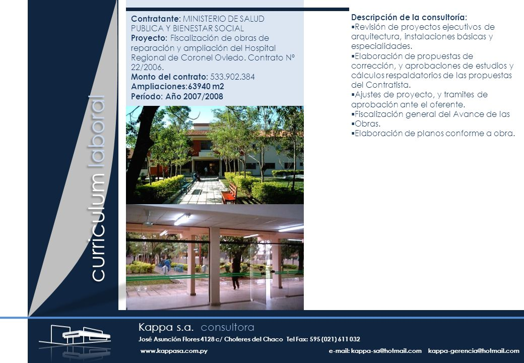curriculum laboral Contratante: MINISTERIO DE SALUD PUBLICA Y BIENESTAR SOCIAL Proyecto: Fiscalización de obras de reparación y ampliación del Hospital Regional de Coronel Oviedo.