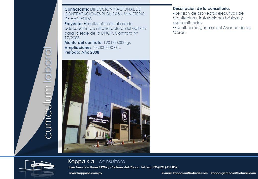 curriculum laboral Contratante: DIRECCION NACIONAL DE CONTRATACIONES PUBLICAS – MINISTERIO DE HACIENDA Proyecto: Fiscalización de obras de adecuación de infraestructura del edificio para la sede de la DNCP.