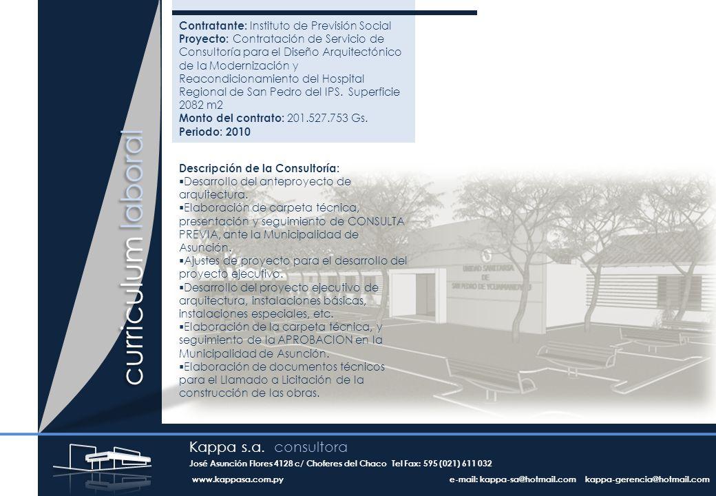 curriculum laboral Contratante: Instituto de Previsión Social Proyecto: Contratación de Servicio de Consultoría para el Diseño Arquitectónico de la Modernización y Reacondicionamiento del Hospital Regional de San Pedro del IPS.