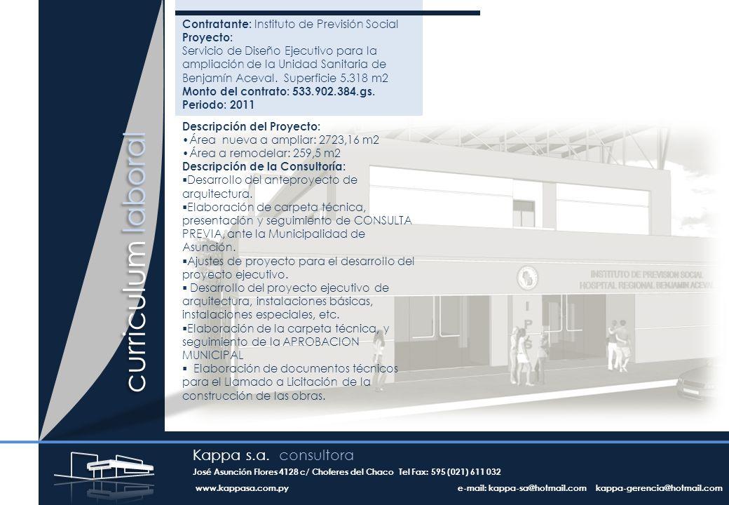 curriculum laboral Contratante: Instituto de Previsión Social Proyecto: Servicio de Diseño Ejecutivo para la ampliación de la Unidad Sanitaria de Benjamín Aceval.