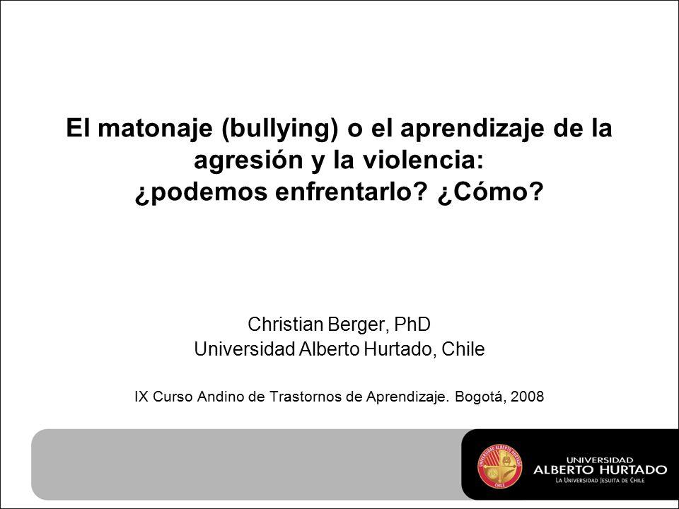 El matonaje (bullying) o el aprendizaje de la agresión y la violencia: ¿podemos enfrentarlo.