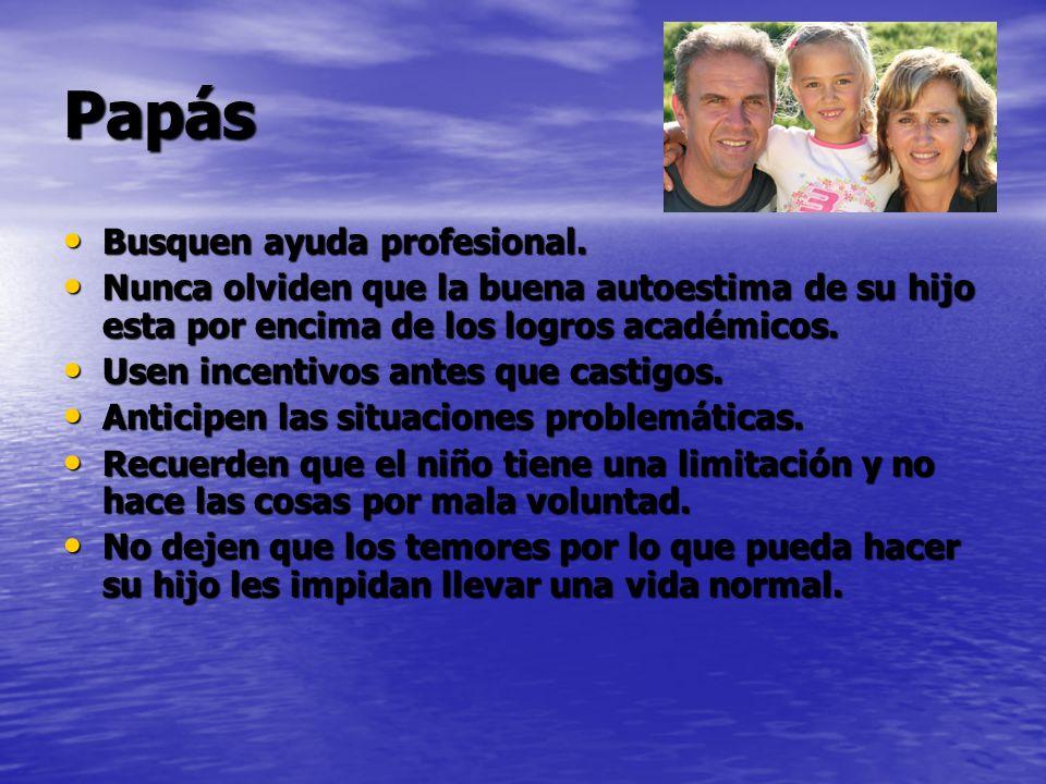 Papás Busquen ayuda profesional. Busquen ayuda profesional.