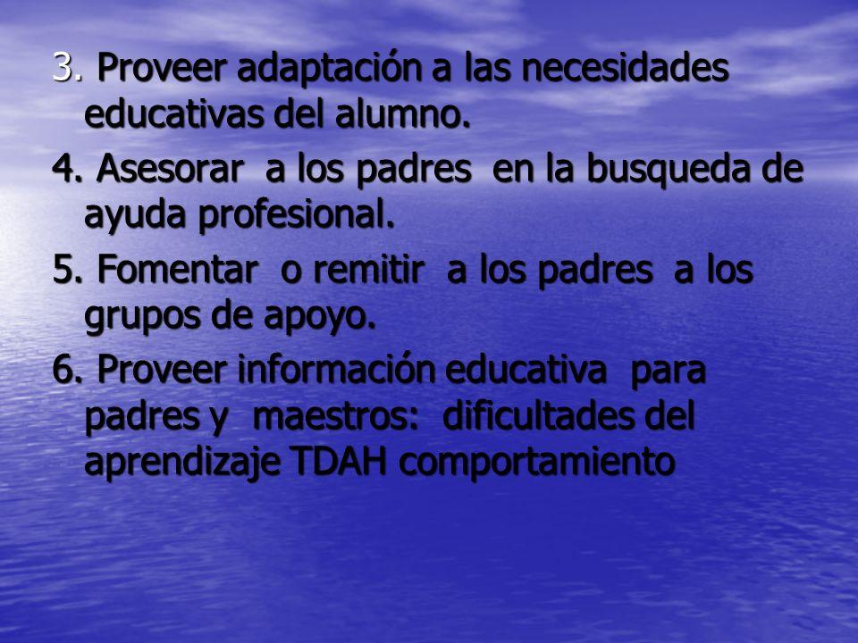 3. Proveer adaptación a las necesidades educativas del alumno.